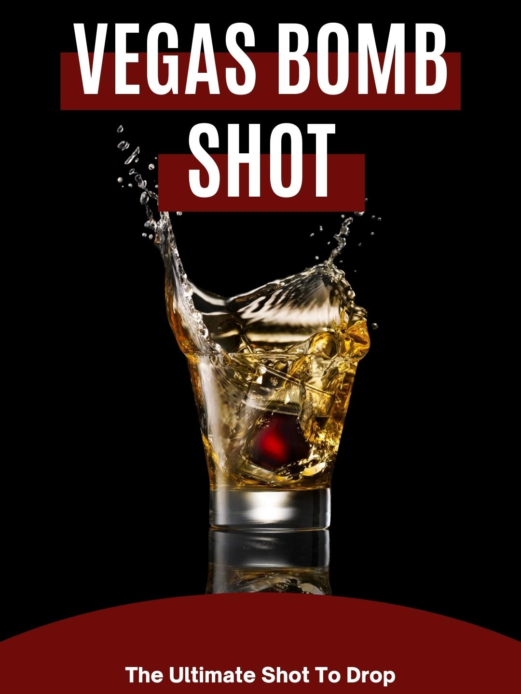 Vegas Bomb Shot Recipe