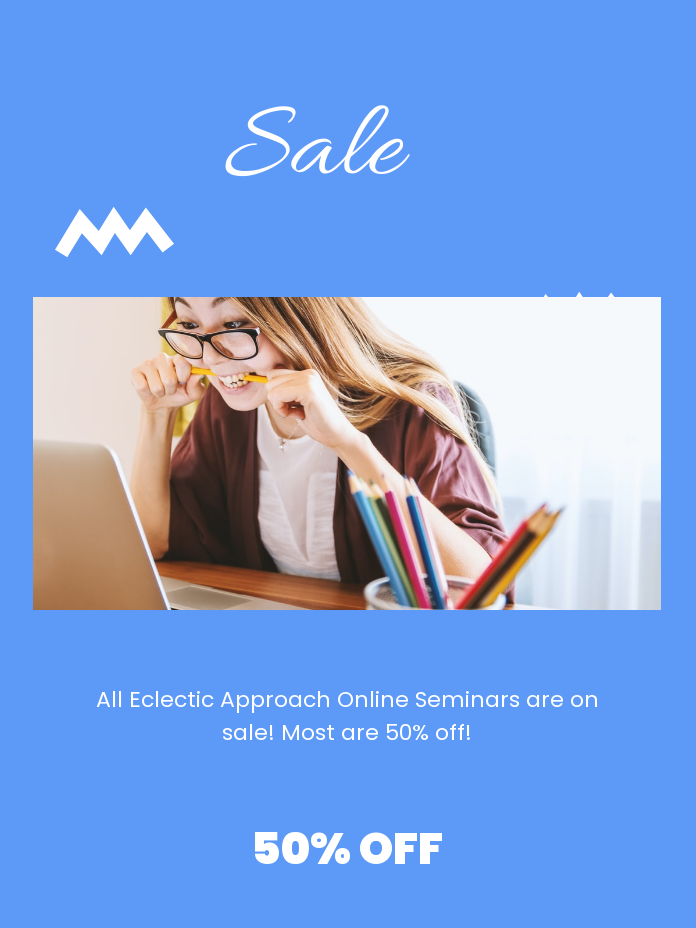 All Eclectic Approach Online Seminars 50% Off