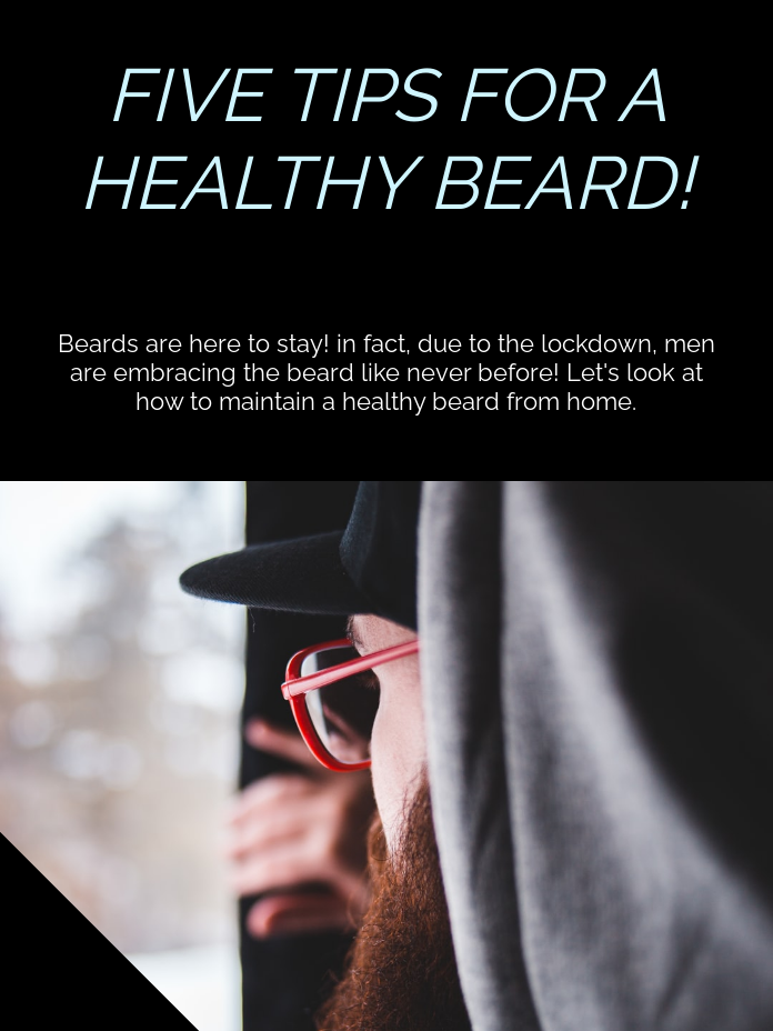 FIVE TIPS FOR A HEALTHY BEARD!